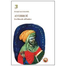 Averro�. Un filosofo all'Indice