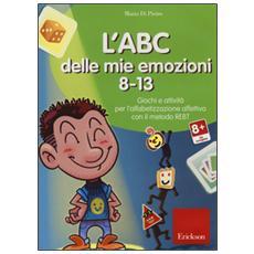 L'ABC delle mie emozioni. 8-13. Giochi e attività per l'alfabetizzzazione affettiva con il metodo REBT. CD-ROM