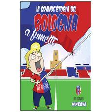 La grande storia del Bologna a fumetti