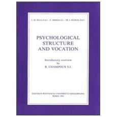 Psychological structure and vocation. A study of the motivation for entering and learning of religious life