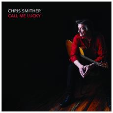 Chris Smither - Call Me Lucky
