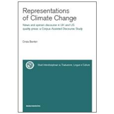 Representations of climate change. News and opinion discourse in UK and Us quality press: a corpus-assisted discourse study