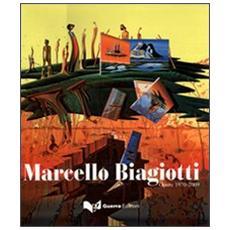 Marcello Biagiotti. Opere 1970-2009
