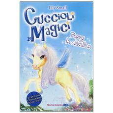 Poppy la cavallina. Cuccioli magici. Vol. 7