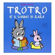 TroTro e il vasino di Zara
