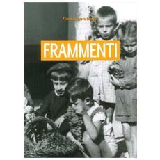 Fulvio Augusto Marcoz - Frammenti.