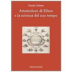 Artemidoro di Efeso e la scienza del suo tempo. Ediz. numerata