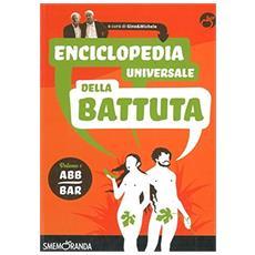 Enciclopedia universale della battuta. Vol. 1