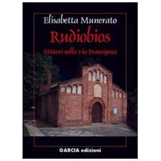 Rudiobios. Misteri sulla via Francigena