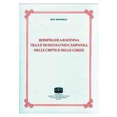 Reimpieghi a Ravenna. Tra X e XII secolo nei campanili, nelle cripte e nelle chiese