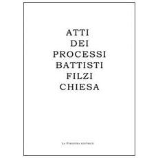 Atti dei processi Battisti, Filzi, Chiesa. Ediz. italiana e tedesca