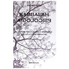 Kabbalah psicologia. Il potere psicologico e spirituale delle lettere ebraiche