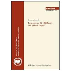 La nozione di «Bildung» nel primo Hegel