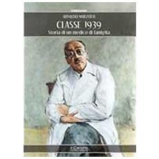 Classe 1939. Storia di un medico di famiglia
