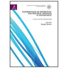 Contributions to theoretical and pratical advances in management. A viable systems approach (VSA)