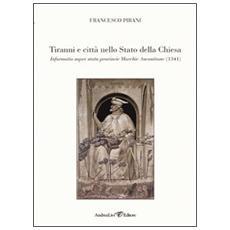 Tiranni e città nello Stato della Chiesa. Informatio super statu provincie Marchie Anconitane (1341)