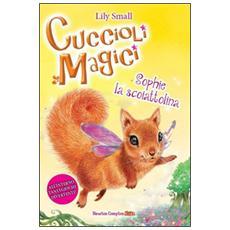 Sophie la scoiattolina. Cuccioli magici. Vol. 6