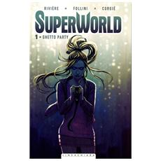 Superworld #01 - Ghetto Party