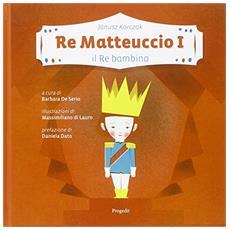 Re Matteuccio I. Il re bambino