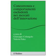 Concorrenza e comportamenti escludenti nei mercati dell'innovazione