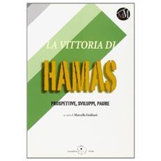 La vittoria di Hamas. Prospettive, sviluppi, paure