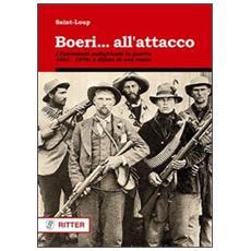 Boeri. . . all'attacco. I Commando sudafricani in guerra. 1881-1978: a difesa di una razza