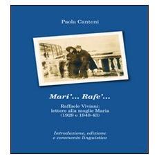 Mari'. . . Rafe'. . . Raffaele Viviani. Lettere alla moglie Maria (1929 e 1940-43)