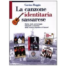 La canzone identitaria sassarese. Storia, testi, personaggi, interpreti e sorprese della musica popolare di Sassari