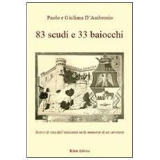 83 scudi e 33 baiocchi. Scorci di vita dell'Ottocento nelle memorie di un servitore