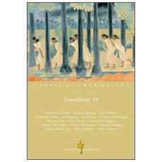 Smerilliana. Semestrale di civiltà poetiche. Vol. 14