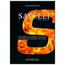 Savelli 1842-2012: 170. Una famiglia, un'impresa, una storia