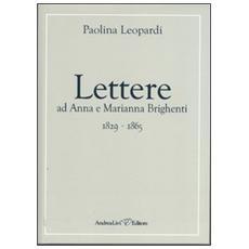 Lettere ad Anna e Marianna Brighenti 1829-1865