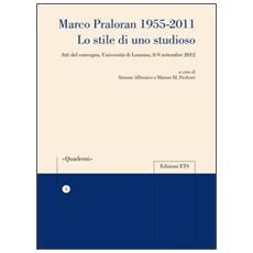 Marco Praloran 1955-2011. Lo stile di uno studioso. Atti del Convegno (Università di Losanna, 8-9 settembre 2012)