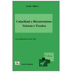 Cataclismi e ricostruzione. Scienza e tecnica