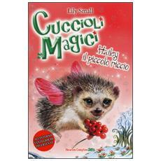 Hailey il piccolo riccio. Cuccioli magici. Vol. 5