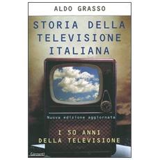 Storia della televisione italiana. I 50 anni della televisione