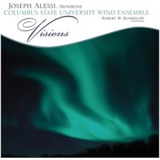 Joseph Alessi Columbus State University Wind Ensemble - Visions