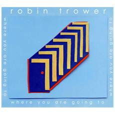 Robin Trower - Where Are You Going To