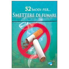 52 modi per. . . smettere di fumare. 52 carte