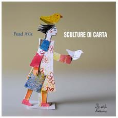 Fuad Aziz - Sculture Di Carta - Disponibile dal 11/04/2018