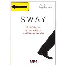 Sway. Il richiamo irresistibile dell'irrazionale