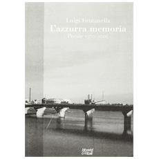Azzurra memoria. Poesie 1970-2005 (L')