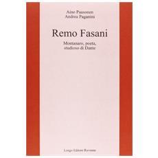 Remo Fasani. Montanaro, poeta, studioso di Dante