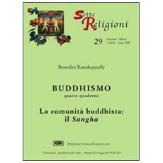 Buddhismo. Vol. 4: La comunit� buddhista. Il sangha.