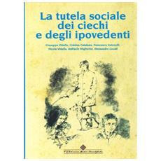 Tutela sociale dei ciechi e degli ipovedenti (La)