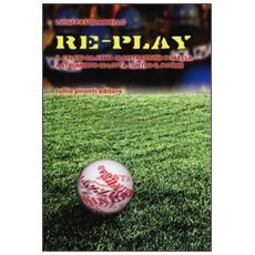 Re-play. Il calcio da arma di distrazione di massa a strumento di lotta contro il potere