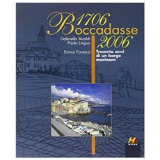 Boccadasse 1706-2006. Trecento anni di un borgo marinaro