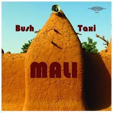 Bush Taxi Mali - Field Recordings From Mali