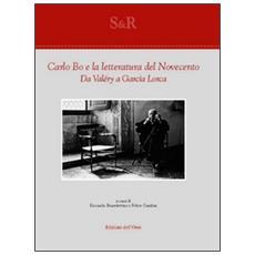 Carlo Bo e la letteratura del Novecento. Da Valéry a García Lorca