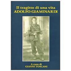 Il tragitto di una vita. Adolfo Giaminardi
